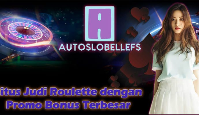 Situs Judi Roulette dengan Promo Bonus Terbesar (1)